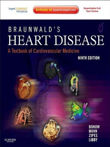 9781437727708: Braunwald's Heart Disease: A Textbook of Cardiovascular Medicine, 9th ed.