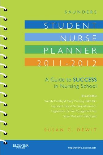 9781437727807: Saunders Student Nurse Planner, 2011-2012: A Guide to Success in Nursing School