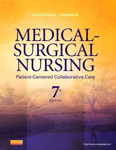 Medical-Surgical Nursing: Patient-Centered Collaborative Care, Single Volume,: Donna D. Ignatavicius
