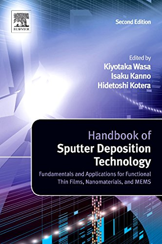 Handbook of Sputter Deposition Technology: Fundamentals and Applications for Functional Thin Films,...