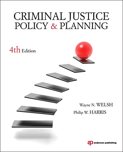 Criminal Justice Policy and Planning: Welsh, Wayne N.;