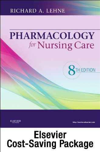 Pharmacology for Nursing Care - Text and: Richard A. Lehne