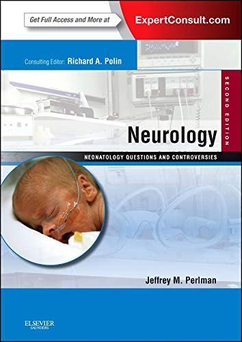 9781437736113: Neurology: Neonatology Questions and Controversies: Expert Consult - Online and Print, 2e (Neonatology: Questions & Controversies)