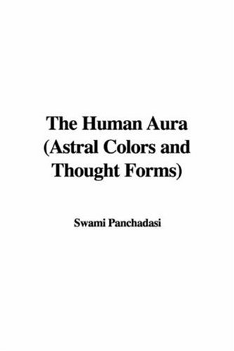 9781437800401: The Human Aura (Astral Colors and Thought Forms)