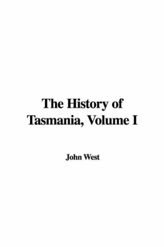 9781437800449: The History of Tasmania, Volume I (Vol I)