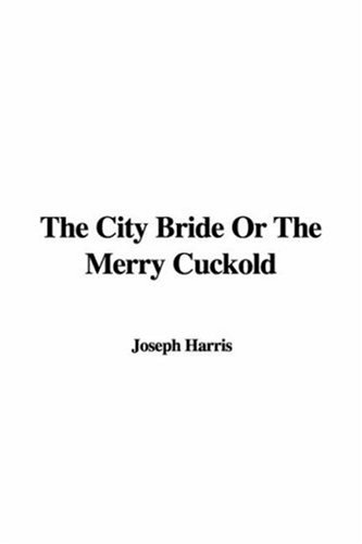 9781437800630: The City Bride Or The Merry Cuckold