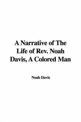 9781437800722: A Narrative of The Life of Rev. Noah Davis, A Colored Man