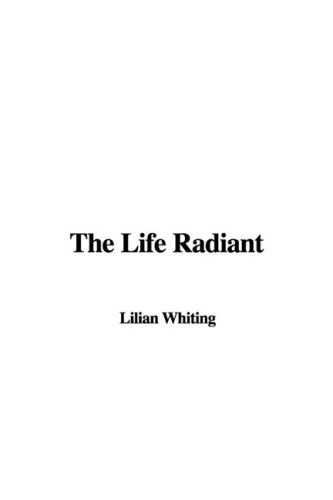 The Life Radiant: Lilian Whiting