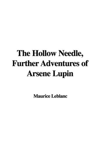 9781437809916: The Hollow Needle, Further Adventures of Arsene Lupin