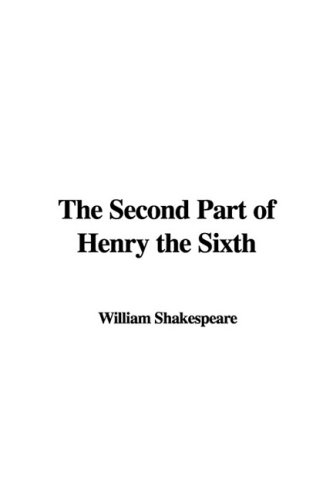 9781437810103: The Second Part of Henry the Sixth