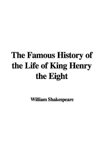 9781437810233: The Famous History of the Life of King Henry the Eight