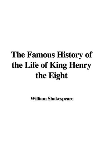 9781437810264: The Famous History of the Life of King Henry the Eight