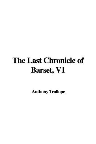 The Last Chronicle of Barset vol 1: Trollope, Anthony