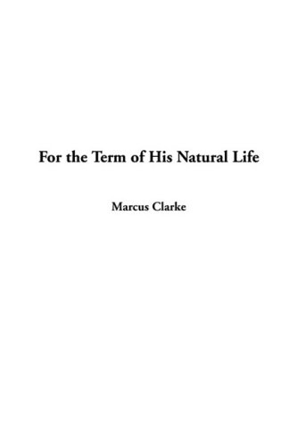 9781437813388: For the Term of His Natural Life