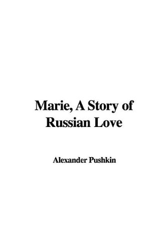 9781437814101: Marie, A Story of Russian Love