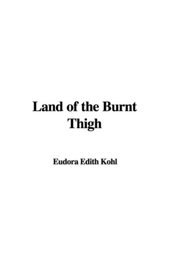 9781437826975: Land of the Burnt Thigh