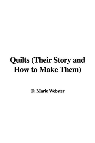 9781437829396: Quilts (Their Story and How to Make Them)