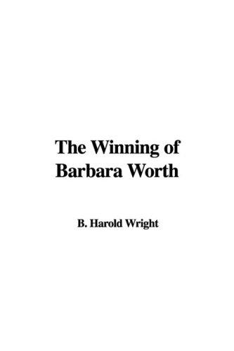 9781437848304: The Winning of Barbara Worth