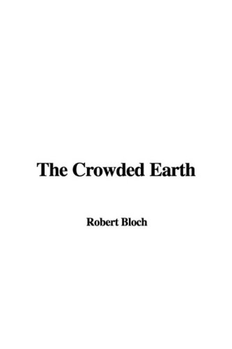 9781437867732: The Crowded Earth