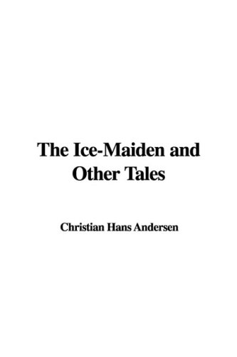 9781437881301: The Ice-Maiden and Other Tales