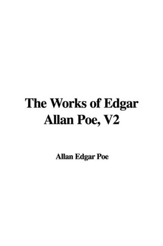 9781437891034: The Works of Edgar Allan Poe, V2
