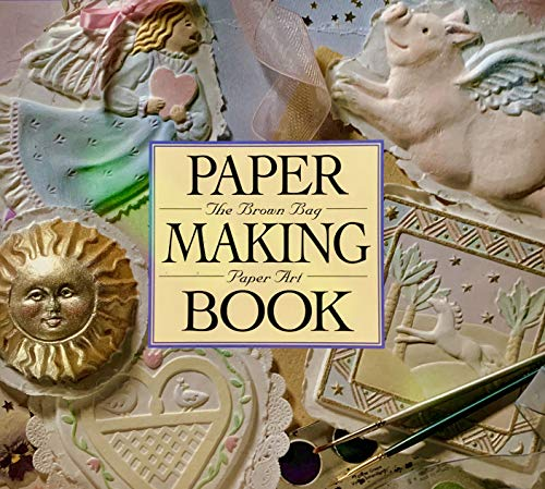 Brown Bag Paper Art, Paper Making Book: Lucy Ross Natkiel