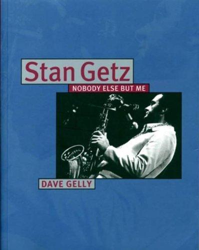 9781437964684: Stan Getz: Nobody Else but Me