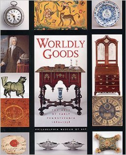 Worldly Goods: The Arts of Early Pennsylvania, 1680-1758: Jack Lindsey
