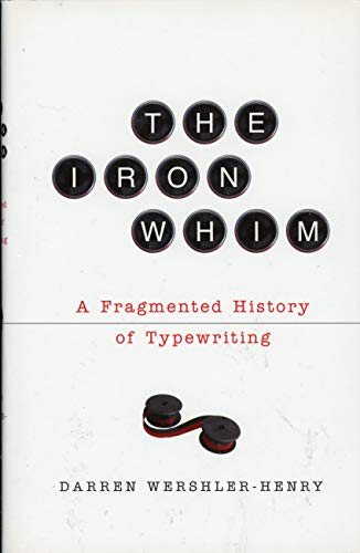 9781437975260: Iron Whim: A Fragmented History of Typewriting