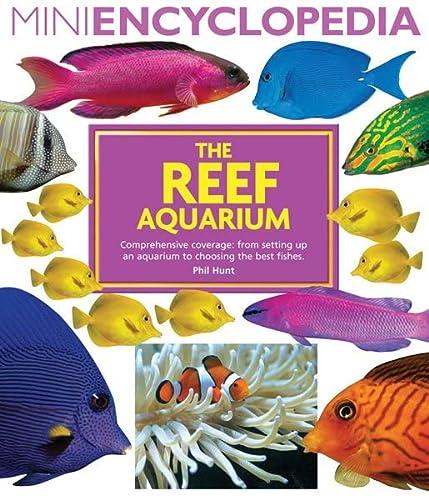 The Reef Aquarium (Mini Encyclopedia Series): Hunt, Philip