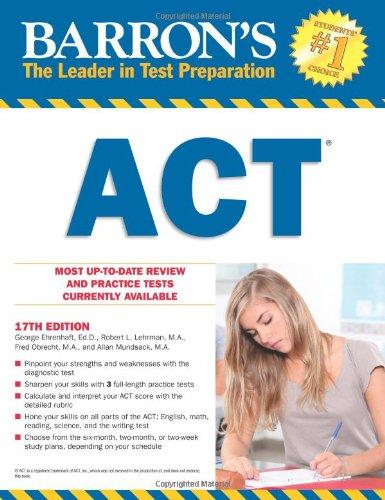 Barron's ACT, 17th Edition: Ehrenhaft Ed.D., George;