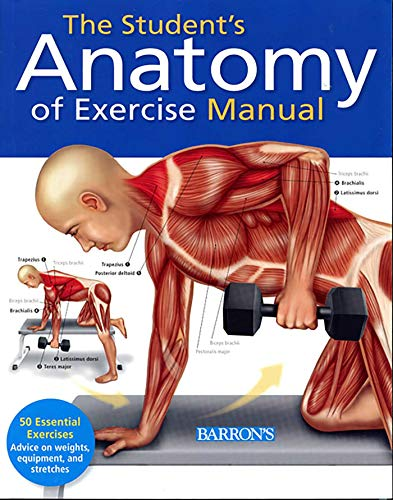 9781438001135: The Student's Anatomy of Exercise Manual: 50 Essential Exercises Including Weights, Stretches, and Cardio