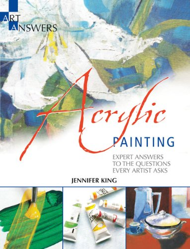 9781438001241: Acrylic Painting: Expert Answers to the Questions Every Artist Asks (Art Answers)