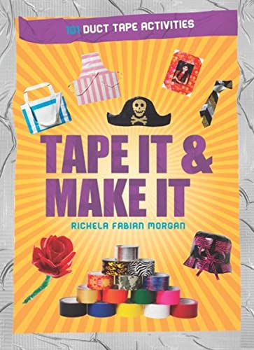 9781438001357: Tape It & Make It: 101 Duct Tape Activities (Tape It and...Duct Tape Series)