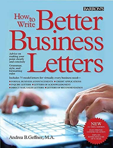 How to Write Better Business Letters (Barron's: Geffner, Andrea B.