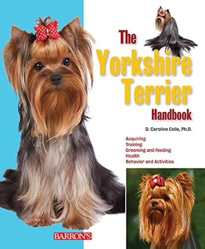 The Yorkshire Terrier Handbook (Barron's Pet Handbooks): Coile Ph.D., D. Caroline