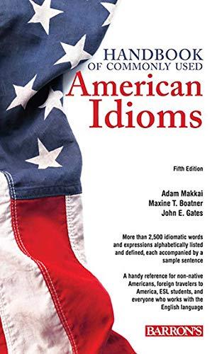 Handbook of Commonly Used American Idioms: Makkai, Adam/ Boatner,