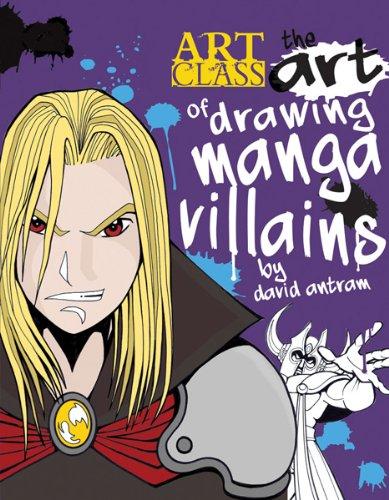 9781438002385: The Art of Drawing Manga Villains (Art Class)