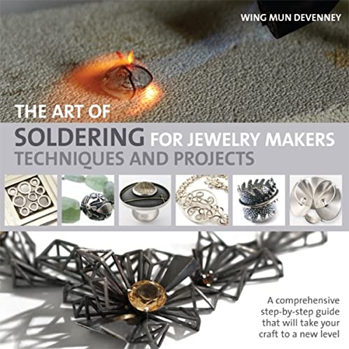 9781438002637: The Art of Soldering for Jewelry Makers: Techniques and Projects