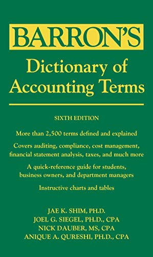 Dictionary of Accounting Terms (Paperback) 9781438002750 The updated edition of this quick-reference short-entry dictionary defines more than 2,500 accounting, auditing, compliance, and tax-related terms. General areas covered include financial accounting and reporting, managerial and cost management, auditing and financial statement analysis, compliance, and information technology (IT) terms. Also included are many terms from related business disciplines that the accountant must know, such as finance, personal finance, investments, Internet, economics, quantitative tools, and international finance terms.