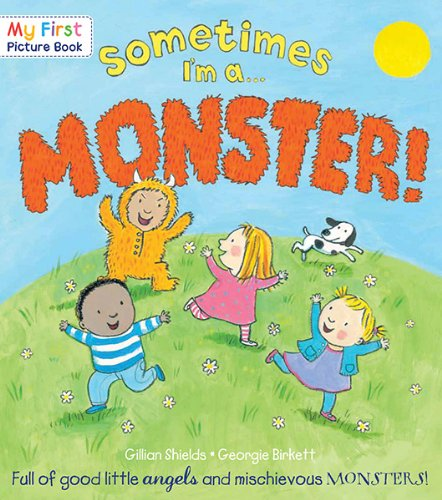 9781438003306: Sometimes I'm a Monster: Full of Good Little Angels and Mischievous Monsters! (My First Picture Books)
