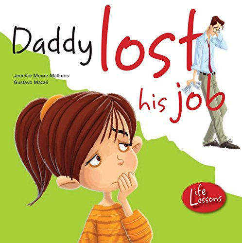 Daddy Lost His Job (Life Lessons): Jennifer Moore-Mallinos
