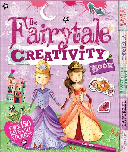 The Fairy Tale Creativity Book: Games, Cut-Outs, Art Paper, Stickers, and Stencils! (Creativity ...
