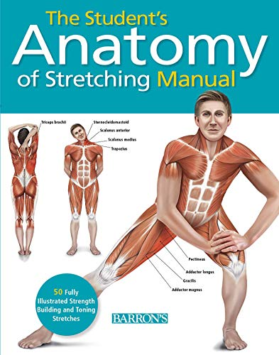 9781438003917: The Student's Anatomy of Stretching Manual: 50 Fully-illustrated Strength Building and Toning Stretches