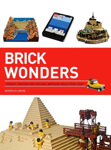 9781438004112: Brick Wonders: Ancient, Modern, and Natural Wonders Made from Lego (Brick...Lego)