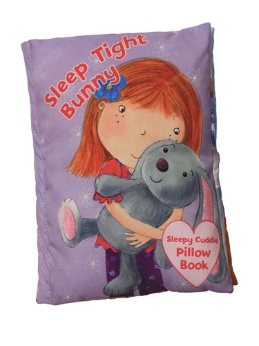 9781438004402: Sleep Tight Bunny: A Soft and Snuggly Pillow Book (Sleepy Cuddle Pillow Books)