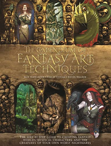 9781438004419: The Compendium of Fantasy Art Techniques: The Step-by-Step Guide to Creating Fantasy Worlds, Mystical Characters, and the Creatures of Your Own Worst Nightmares
