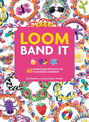 9781438005201: Loom Band It: 60 Rubberband Projects for the Budding Loomineer