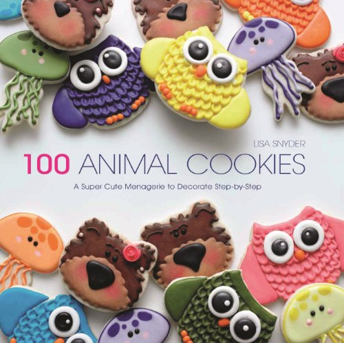 9781438005225: 100 Animal Cookies: A Super Cute Menagerie to Decorate Step-by-Step