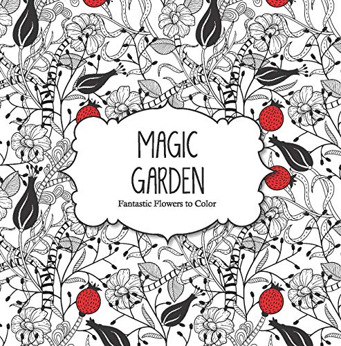 9781438006390: Magic Garden: Fantastic Flowers Coloring Book for ...